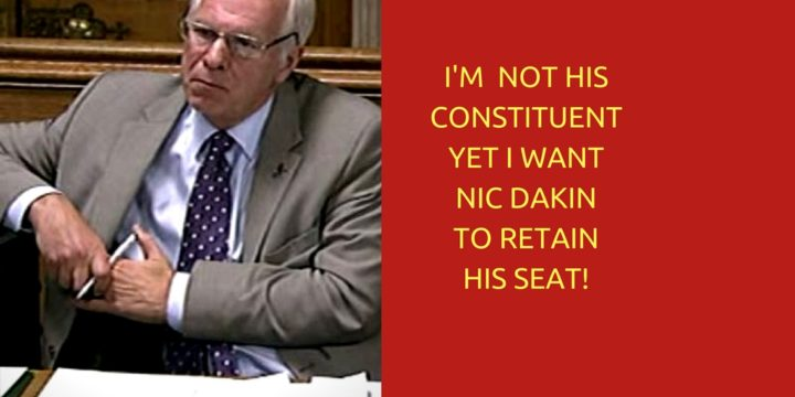 I'm Not His Constituent Yet I Want Nic Dakin To Retain His Seat!
